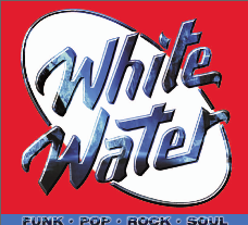 WHITE WATER – Funk, Pop, Soul